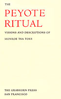 The Peyote Ritual: Visions and Descriptions of Monroe Tsa Toke -  The Grabhorn Press - only 325 copies - 1957 copyright Leslie Van Ness Denman